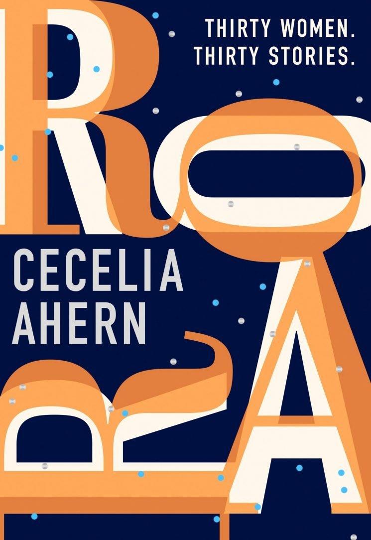 Win a copy of Cecilia Ahern's latest book Roar