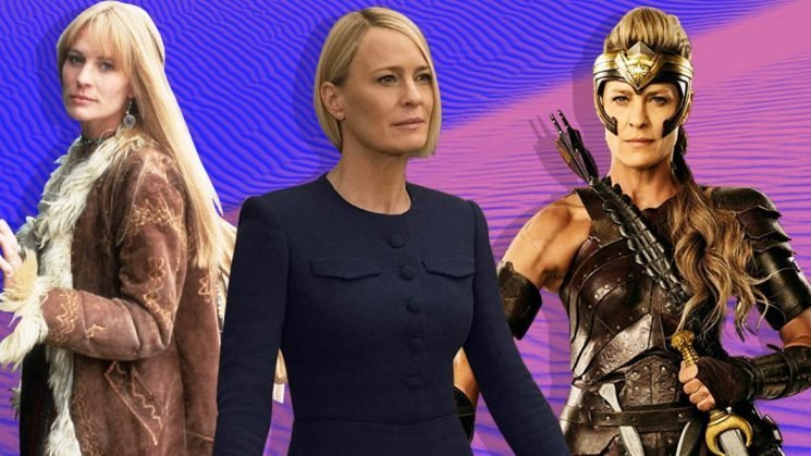 Robin Wright Has Spent Her Career Smashing the Patriarchy