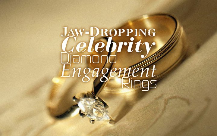 Take a Look at Jaw-Dropping Massive Celebrity Diamond Engagement Rings